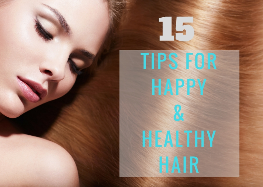 15 TIPS FORHAPPY & HEALTHYHAIR